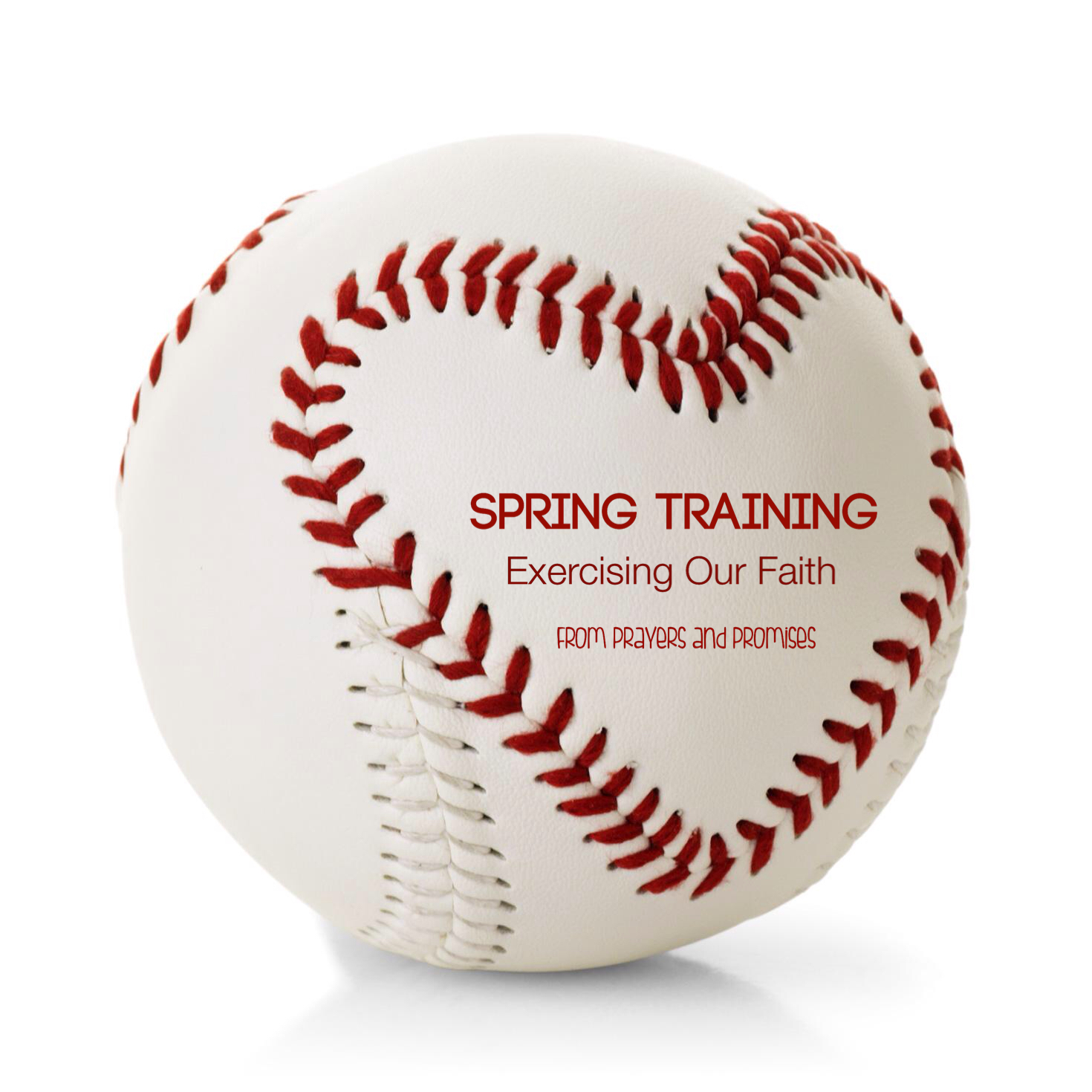Spring Training #1-Exercising Our Faith-Honor Our Bodies