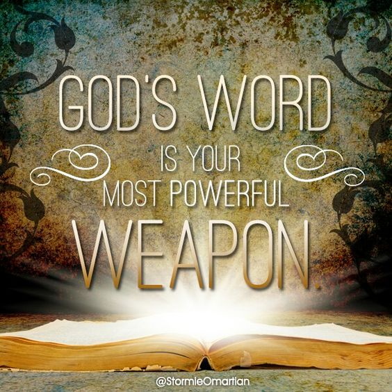 God's Word is Your Most Powerful Weapon in the Battle